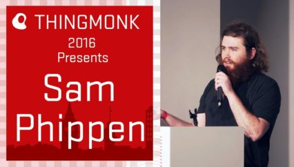 ThingMonk 2016: Sam Phippen – The Moment Seizes