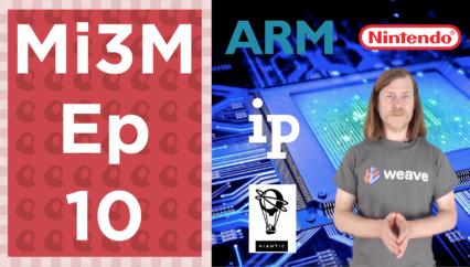 Monkchips in 3 Minutes – Ep 10 – Melania, Melania, Melania, ARM, Niantic, Licensing