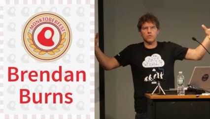 Monktoberfest 2016: Brendan Burns – Why Do I Care About Microservices?