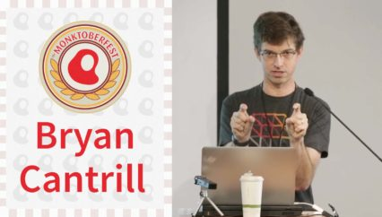 Monktoberfest 2016: Bryan Cantrill – Oral Tradition in Software Engineering