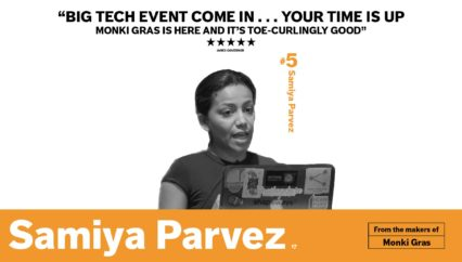 Monki Gras 2017: Samiya Parvez – Reinventing the Healthcare Experience