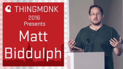 ThingMonk 2016: Matt Biddulph – Continuing the Conversation