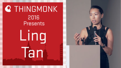 ThingMonk 2016: Ling Tan – Building an Immersive Interactive Architectural Interface