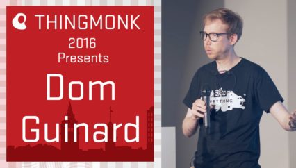 ThingMonk 2016: Dom Guinard – Building the Web of Things – node.js the Web and IoT
