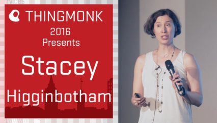 ThingMonk 2016: Stacey Higginbotham – Building Last Meter Infrastructure for the IoT