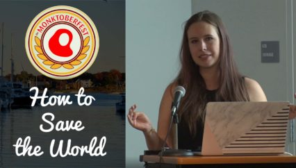 How to Save the World (or at least survive the year) | Clara Beyer | Monktoberfest 2017