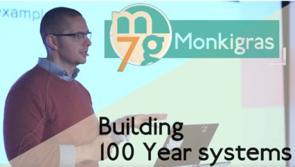 Building 100 year systems | Chas Emerick | Monki Gras 2018