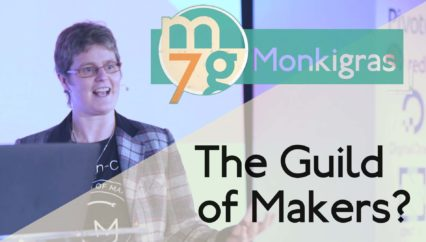 The Guild of Makers | Dr Lucy Rogers | Monki Gras 2018