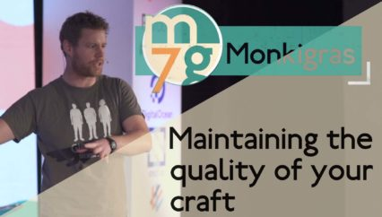 Maintaining the quality of your craft | Sam McMeekin | Monki Gras 2018