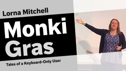 Lorna Mitchell – Tales  of a Keyboard-Only User