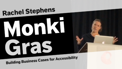 Rachel Stephens – Aristotle and Infomercials: Building Business Cases for Accessibility