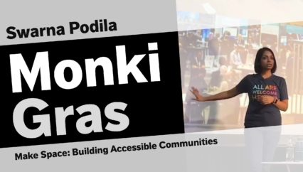 Swarna Podila – Make Space: Building Accessible Communities